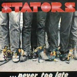 Stators - Never to Late.jpg